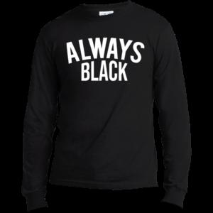 BossAmbitions, Always Black